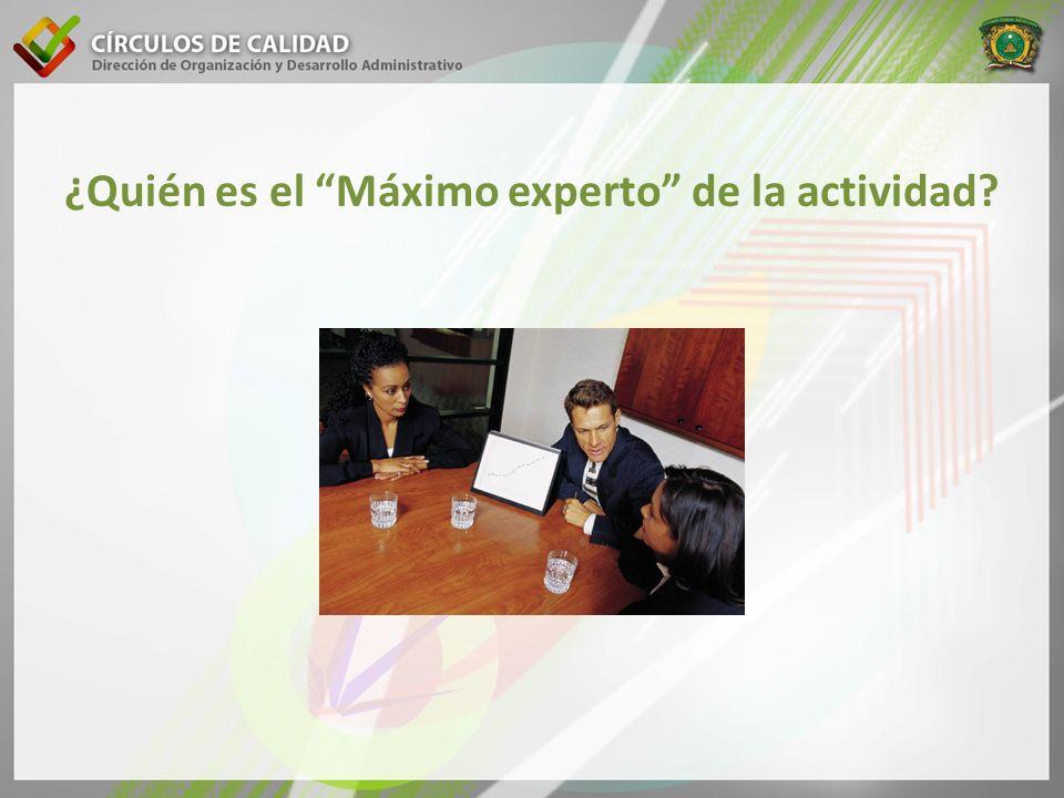 ¿Quién es el Máximo experto de la actividad?