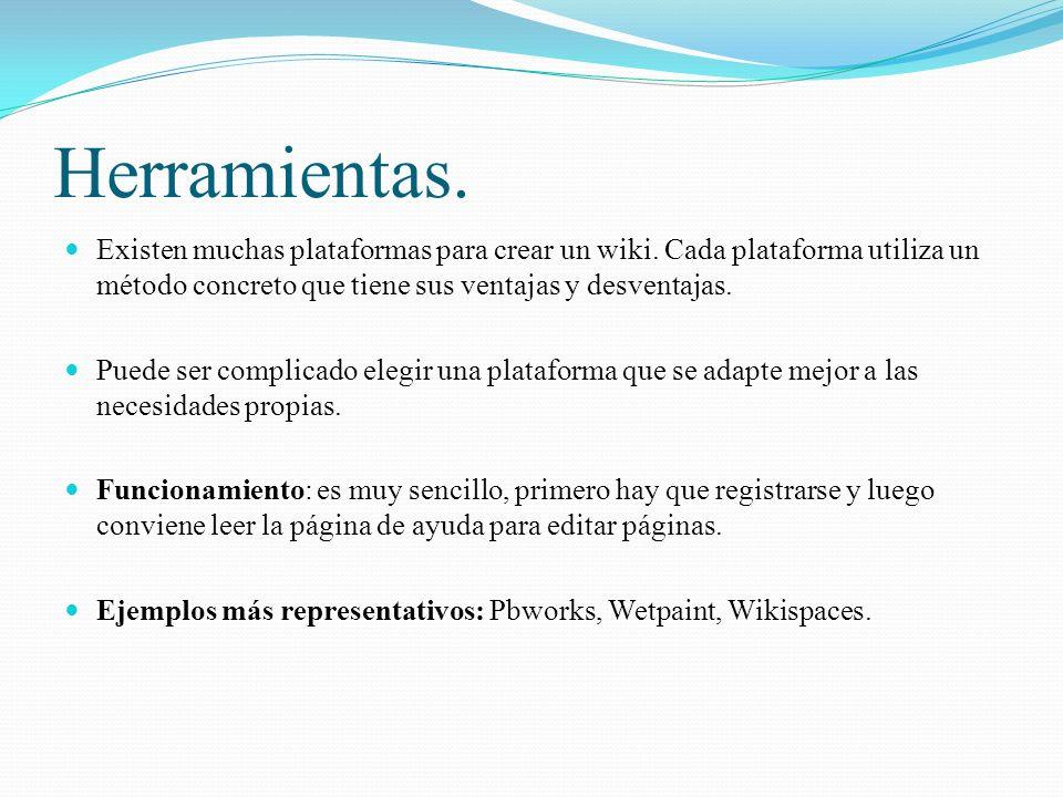Herramientas.Existen muchas plataformas para crear un wiki.
