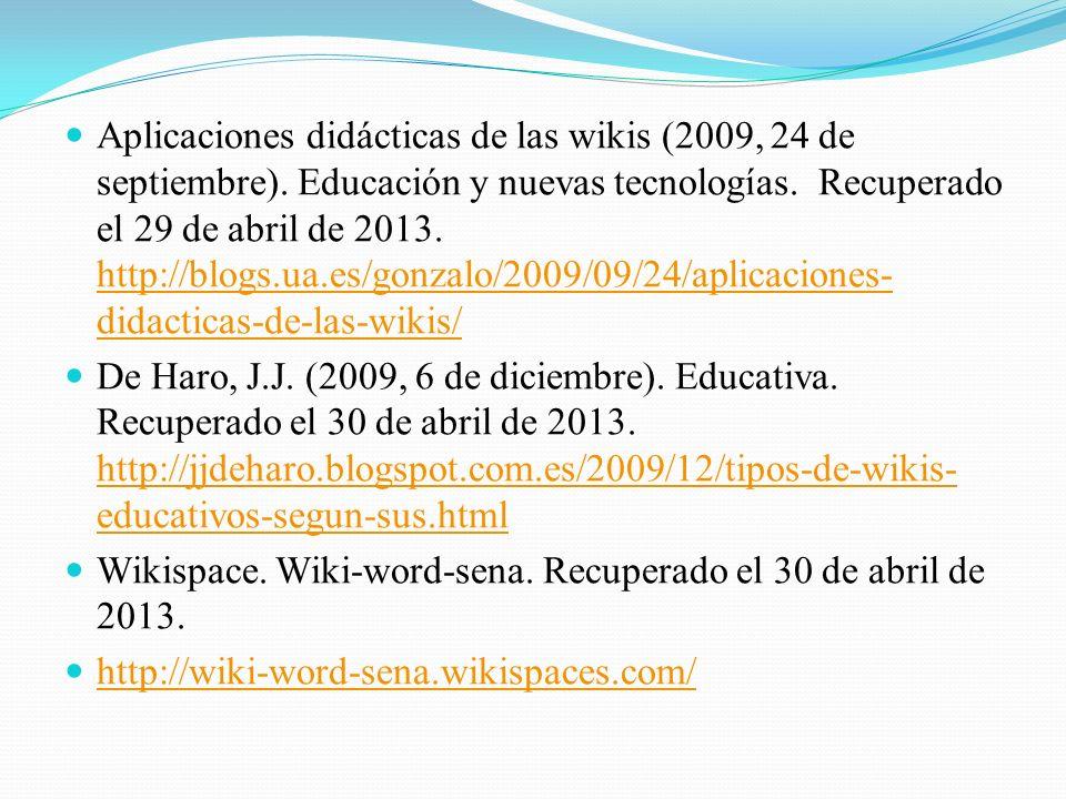 Aplicaciones didácticas de las wikis (2009, 24 de septiembre).