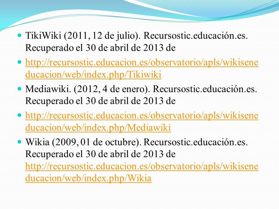 TikiWiki (2011, 12 de julio).Recursostic.educación.es.