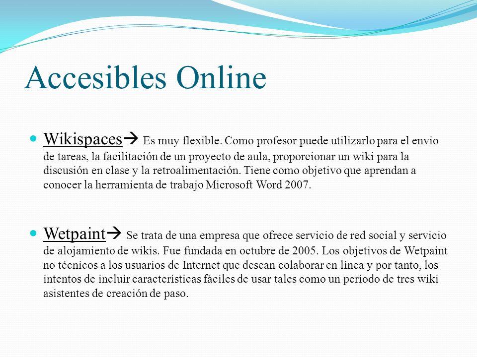 Accesibles Online Wikispaces Es muy flexible.