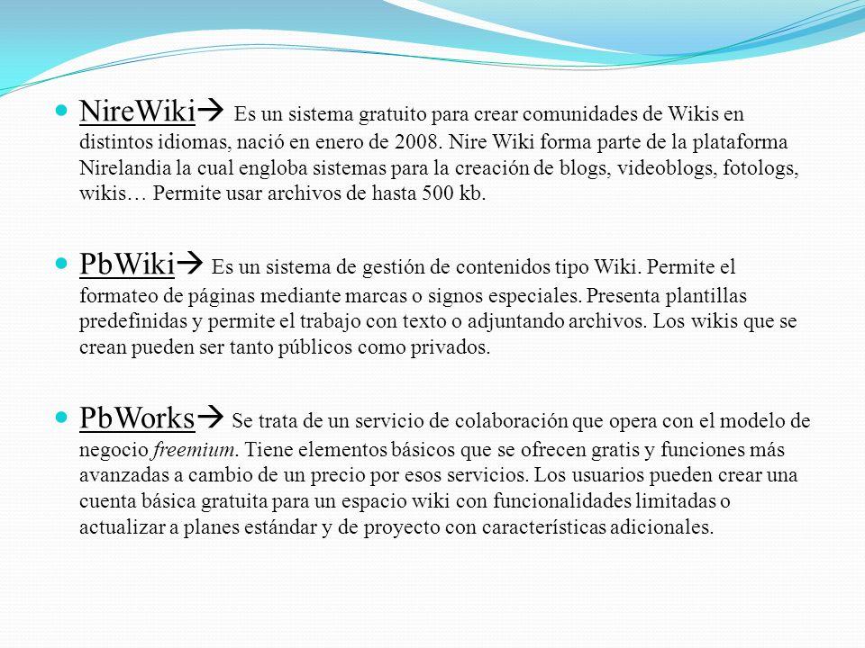 NireWiki Es un sistema gratuito para crear comunidades de Wikis en distintos idiomas, nació en enero de 2008.