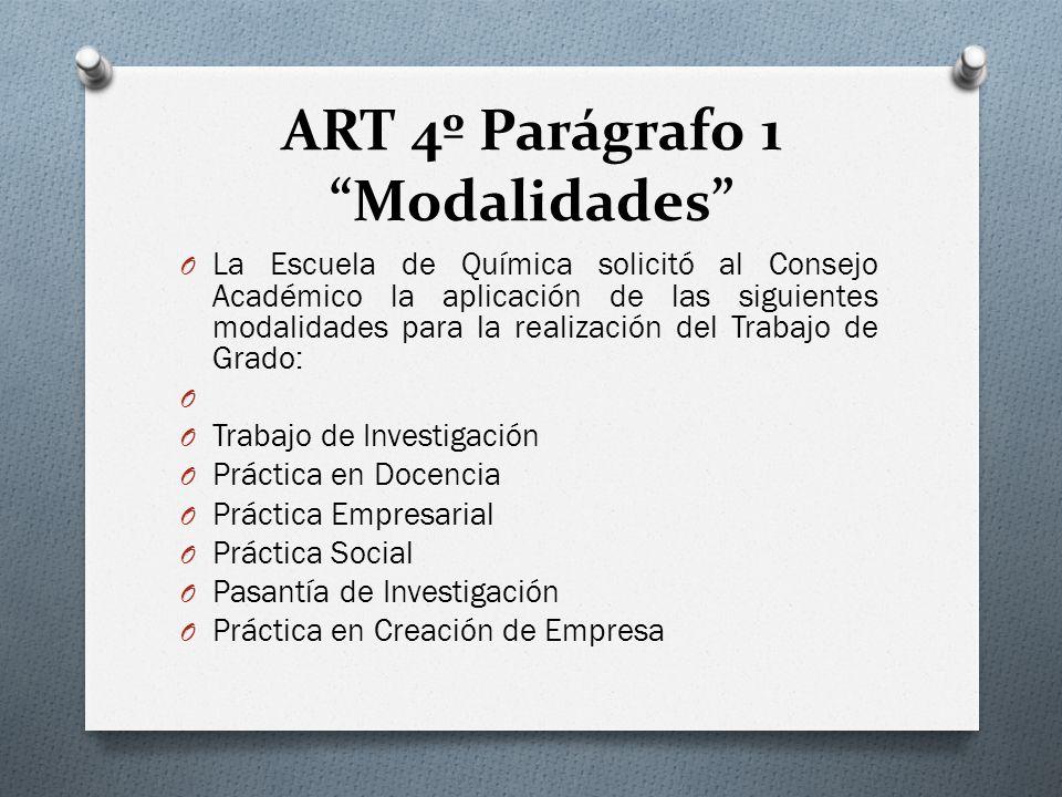 ART 4º Parágrafo 1 Modalidades O La Escuela de Química solicitó al Consejo Académico la aplicación de las siguientes modalidades para la realización d
