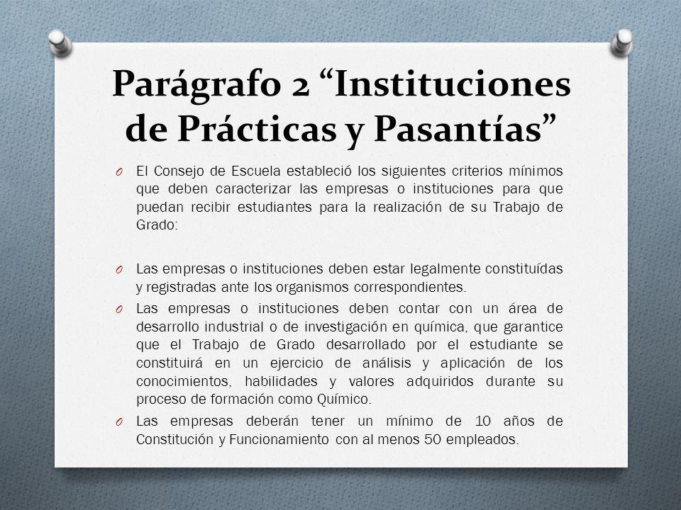 Parágrafo 2 Instituciones de Prácticas y Pasantías O El Consejo de Escuela estableció los siguientes criterios mínimos que deben caracterizar las empr