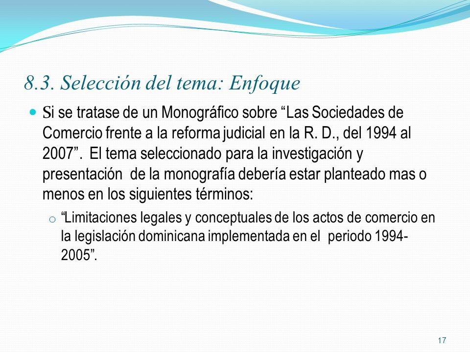 8.3. Selección del tema: Enfoque S i se tratase de un Monográfico sobre Las Sociedades de Comercio frente a la reforma judicial en la R. D., del 1994