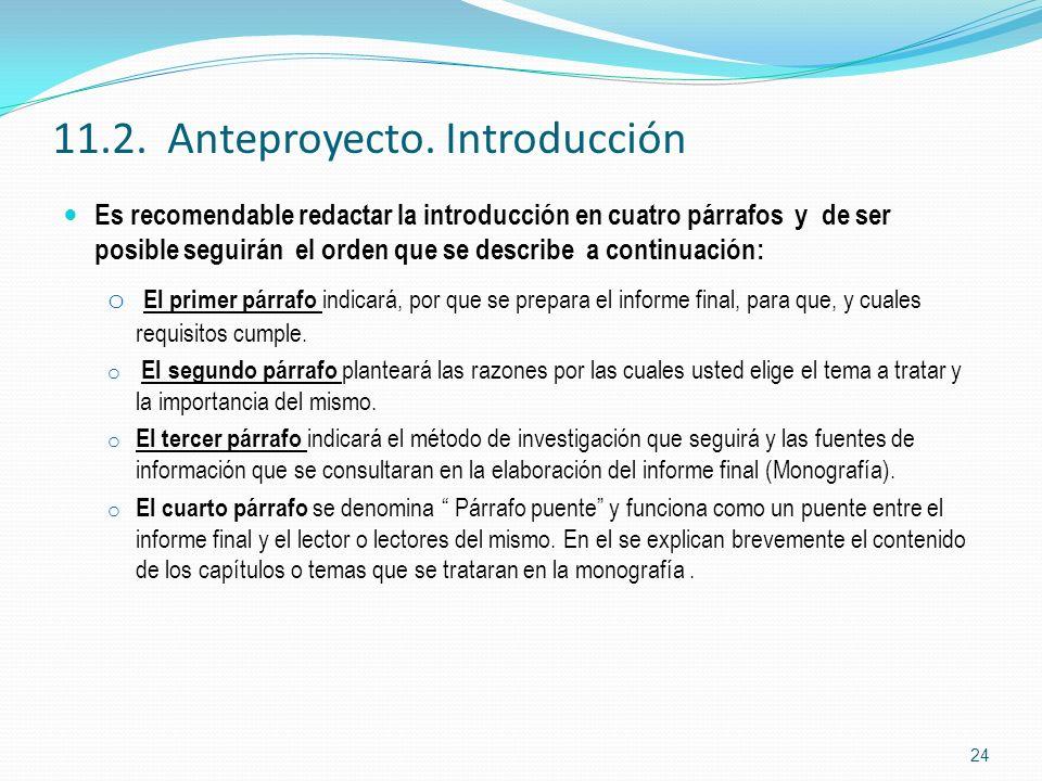 11.2. Anteproyecto. Introducción Es recomendable redactar la introducción en cuatro párrafos y de ser posible seguirán el orden que se describe a cont
