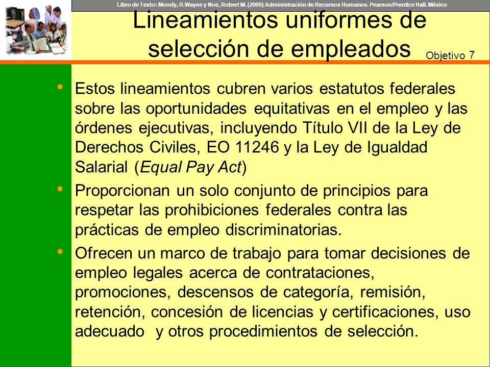 Libro de Texto: Mondy, R.Wayne y Noe, Robert M. (2005) Administración de Recursos Humanos. Pearson/Prentice Hall. México Lineamientos uniformes de sel