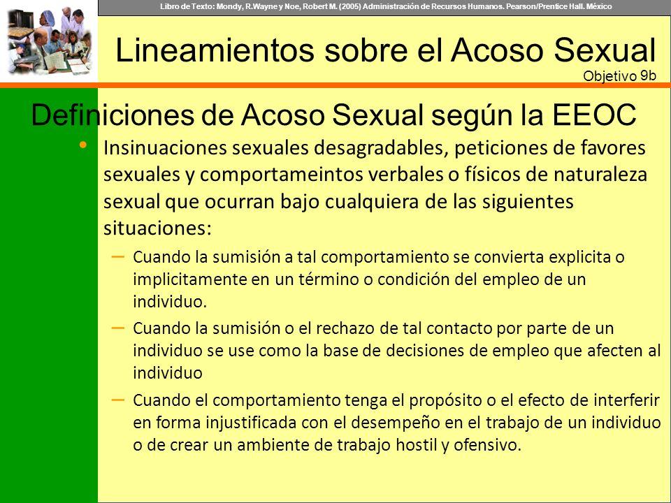Libro de Texto: Mondy, R.Wayne y Noe, Robert M. (2005) Administración de Recursos Humanos. Pearson/Prentice Hall. México Insinuaciones sexuales desagr