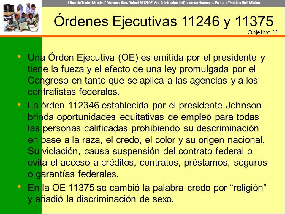Libro de Texto: Mondy, R.Wayne y Noe, Robert M. (2005) Administración de Recursos Humanos. Pearson/Prentice Hall. México Órdenes Ejecutivas 11246 y 11