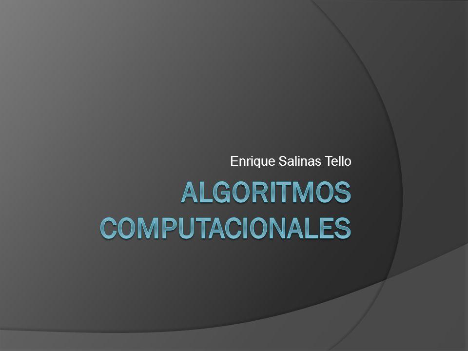 Algoritmos Computacionales Resolución de problemas cotidianos y problemas complejos utilizando sistemas de cómputo.