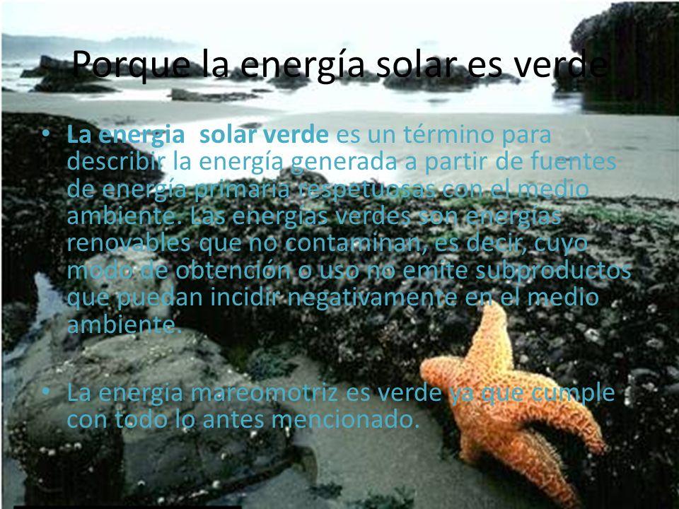 La energia solar verde es un término para describir la energía generada a partir de fuentes de energía primaria respetuosas con el medio ambiente. Las