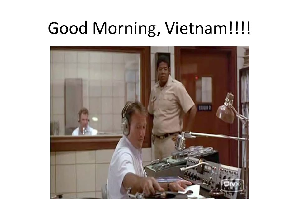 Good Morning, Vietnam!!!!