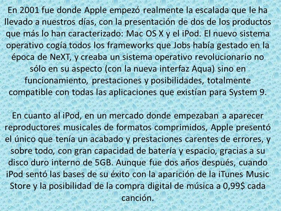 En 2001 fue donde Apple empezó realmente la escalada que le ha llevado a nuestros días, con la presentación de dos de los productos que más lo han car