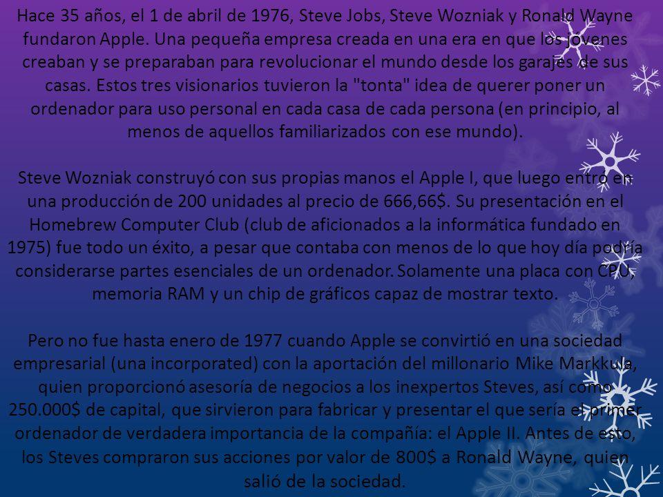 Hace 35 años, el 1 de abril de 1976, Steve Jobs, Steve Wozniak y Ronald Wayne fundaron Apple. Una pequeña empresa creada en una era en que los jóvenes