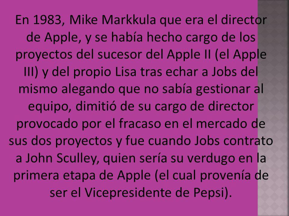 En 1983, Mike Markkula que era el director de Apple, y se había hecho cargo de los proyectos del sucesor del Apple II (el Apple III) y del propio Lisa