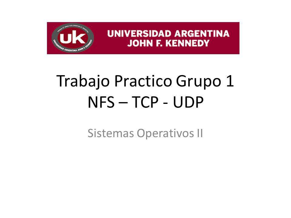 Trabajo Practico Grupo 1 NFS – TCP - UDP Sistemas Operativos II