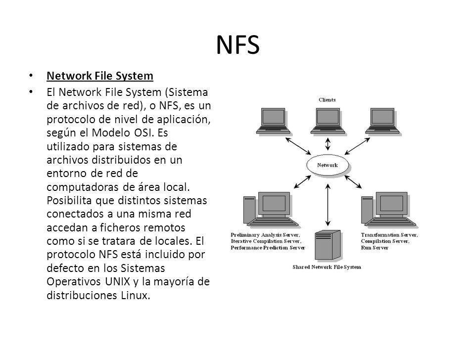NFS Network File System El Network File System (Sistema de archivos de red), o NFS, es un protocolo de nivel de aplicación, según el Modelo OSI. Es ut
