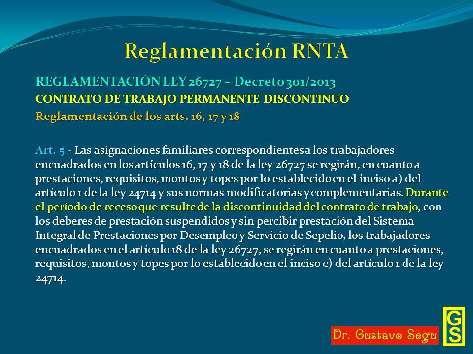 REGLAMENTACIÓN LEY 26727 – Decreto 301/2013 CONTRATO DE TRABAJO PERMANENTE DISCONTINUO Reglamentación de los arts. 16, 17 y 18 Art. 5 - Las asignacion