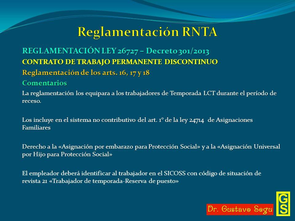 REGLAMENTACIÓN LEY 26727 – Decreto 301/2013 CONTRATO DE TRABAJO PERMANENTE DISCONTINUO Reglamentación de los arts. 16, 17 y 18 Comentarios La reglamen