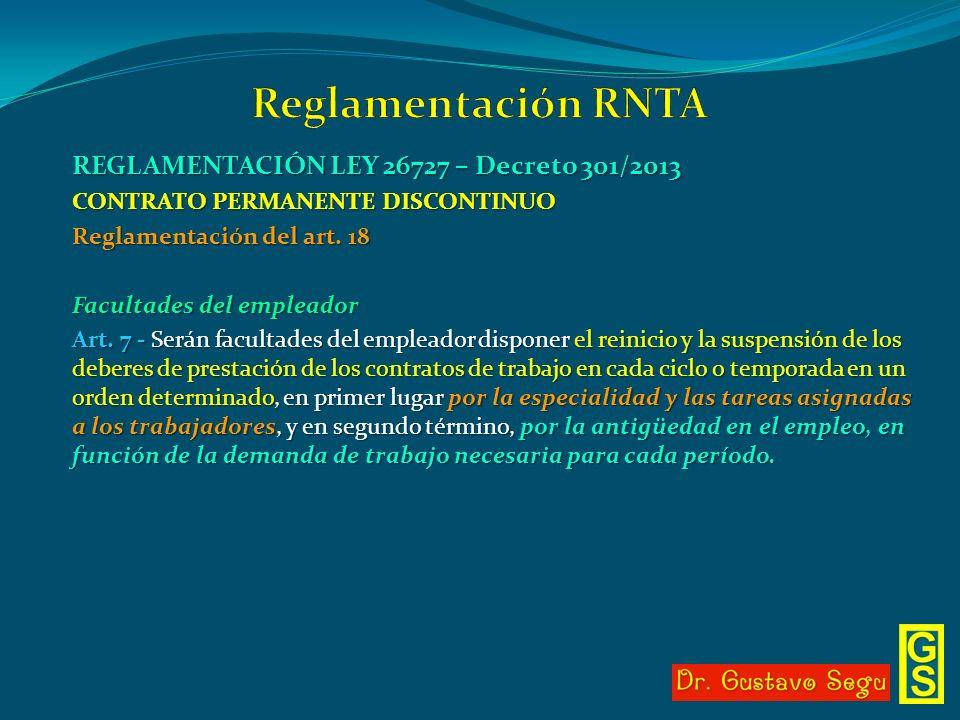 REGLAMENTACIÓN LEY 26727 – Decreto 301/2013 CONTRATO PERMANENTE DISCONTINUO Reglamentación del art. 18 Facultades del empleador Art. 7 - Serán faculta