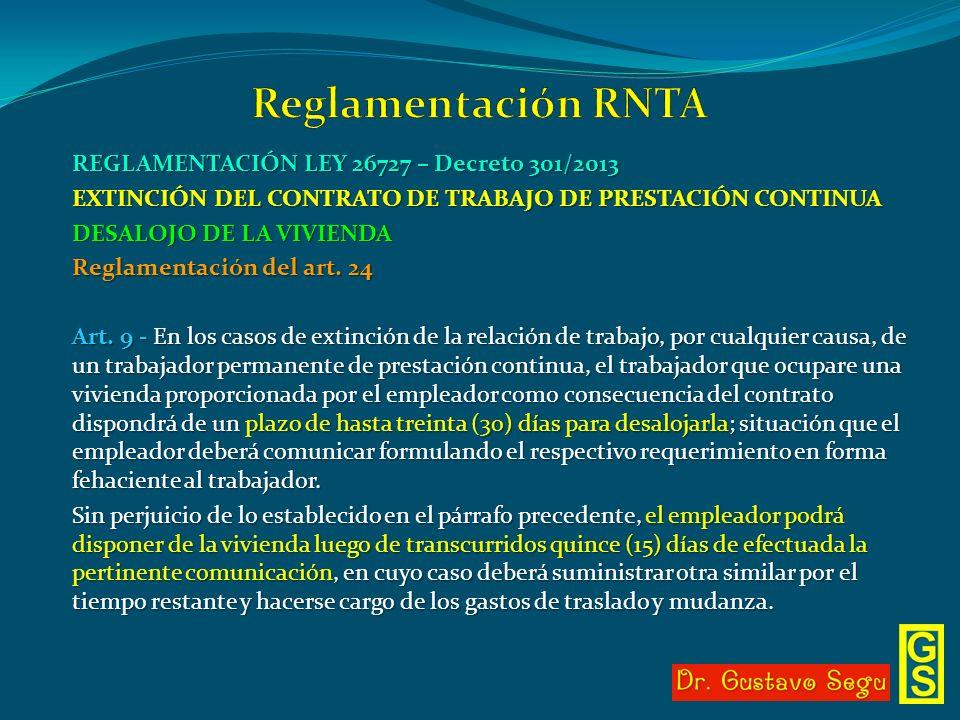 REGLAMENTACIÓN LEY 26727 – Decreto 301/2013 EXTINCIÓN DEL CONTRATO DE TRABAJO DE PRESTACIÓN CONTINUA DESALOJO DE LA VIVIENDA Reglamentación del art. 2