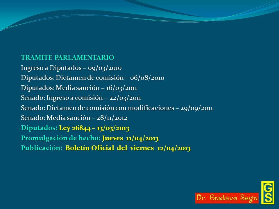 TRAMITE PARLAMENTARIO Ingreso a Diputados – 09/03/2010 Diputados: Dictamen de comisión – 06/08/2010 Diputados: Media sanción – 16/03/2011 Senado: Ingr