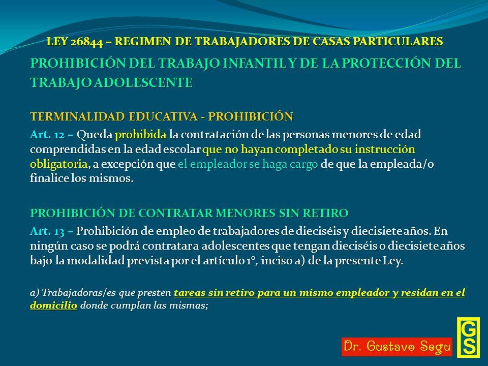 LEY 26844 – REGIMEN DE TRABAJADORES DE CASAS PARTICULARES PROHIBICIÓN DEL TRABAJO INFANTIL Y DE LA PROTECCIÓN DEL TRABAJO ADOLESCENTE TERMINALIDAD EDU