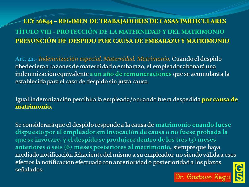 LEY 26844 – REGIMEN DE TRABAJADORES DE CASAS PARTICULARES TÍTULO VIII - PROTECCIÓN DE LA MATERNIDAD Y DEL MATRIMONIO PRESUNCIÓN DE DESPIDO POR CAUSA D