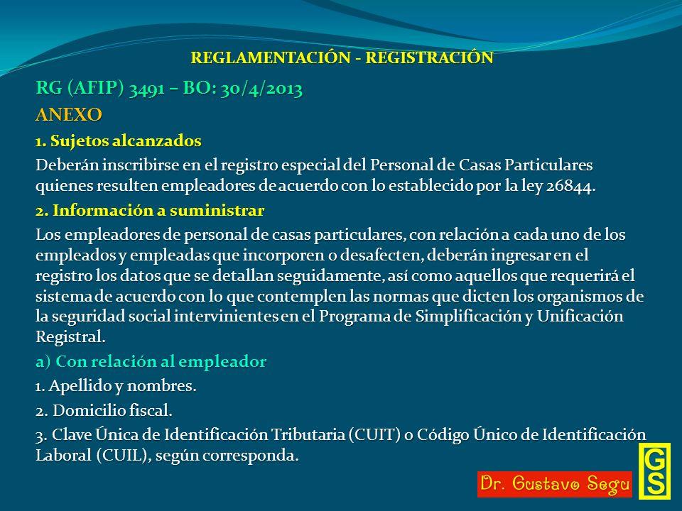 REGLAMENTACIÓN - REGISTRACIÓN RG (AFIP) 3491 – BO: 30/4/2013 ANEXO 1. Sujetos alcanzados Deberán inscribirse en el registro especial del Personal de C