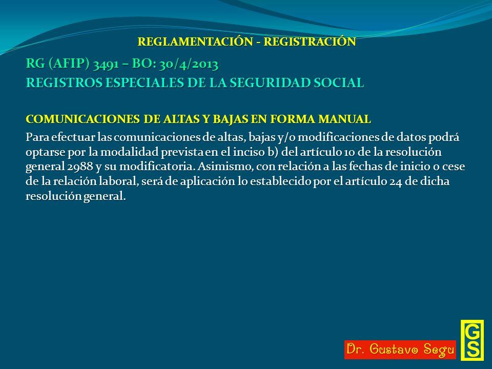 REGLAMENTACIÓN - REGISTRACIÓN RG (AFIP) 3491 – BO: 30/4/2013 REGISTROS ESPECIALES DE LA SEGURIDAD SOCIAL COMUNICACIONES DE ALTAS Y BAJAS EN FORMA MANU