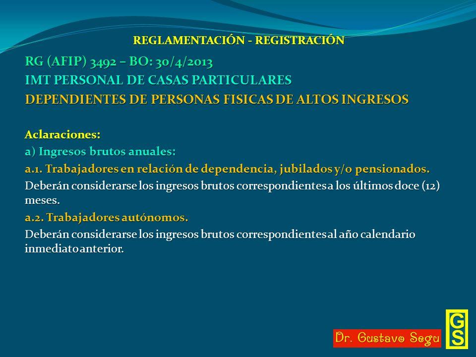 REGLAMENTACIÓN - REGISTRACIÓN RG (AFIP) 3492 – BO: 30/4/2013 IMT PERSONAL DE CASAS PARTICULARES DEPENDIENTES DE PERSONAS FISICAS DE ALTOS INGRESOS Acl
