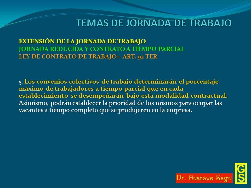 EXTENSIÓN DE LA JORNADA DE TRABAJO JORNADA REDUCIDA Y CONTRATO A TIEMPO PARCIAL LEY DE CONTRATO DE TRABAJO – ART. 92 TER 5. Los convenios colectivos d