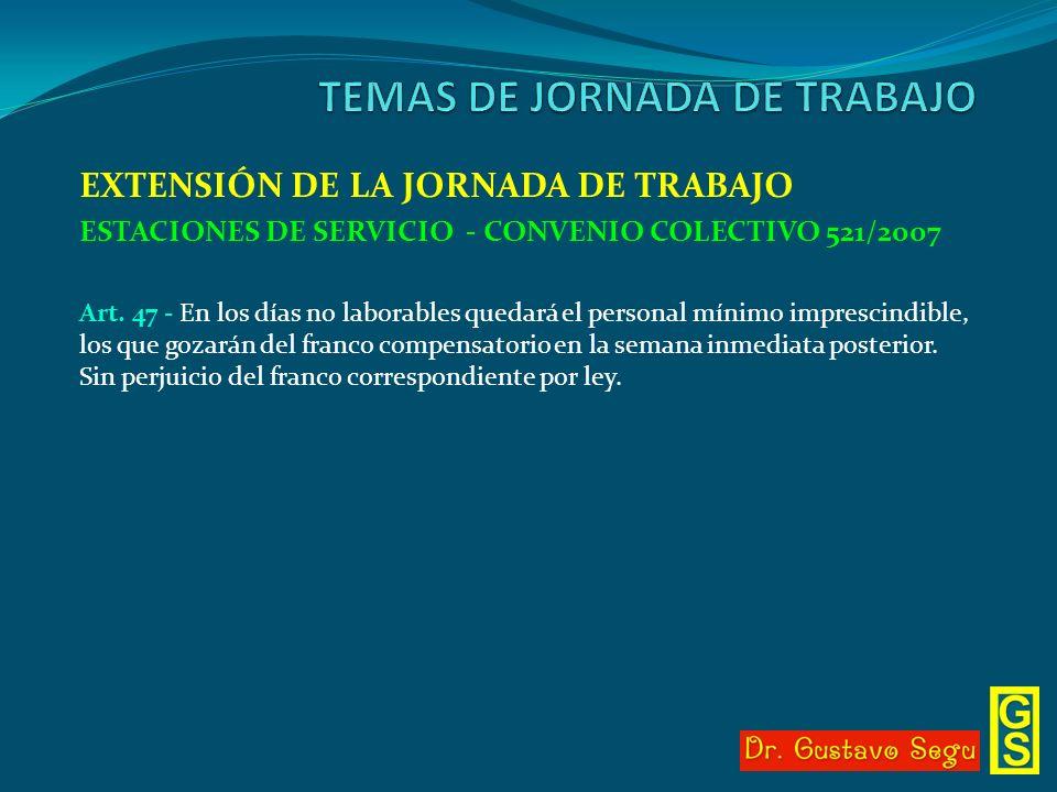EXTENSIÓN DE LA JORNADA DE TRABAJO ESTACIONES DE SERVICIO - CONVENIO COLECTIVO 521/2007 Art. 47 - En los días no laborables quedará el personal mínimo