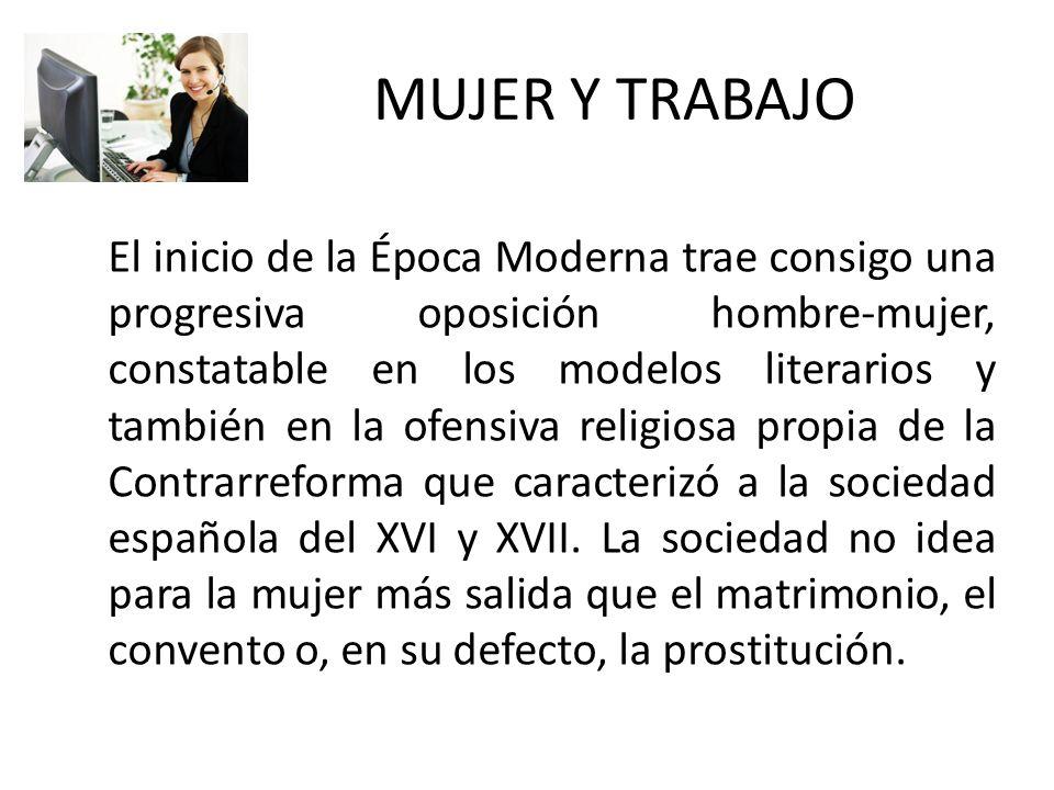 El trabajo de la mujer adquiere características nuevas a medida que se desarrolla el proceso de industrialización.