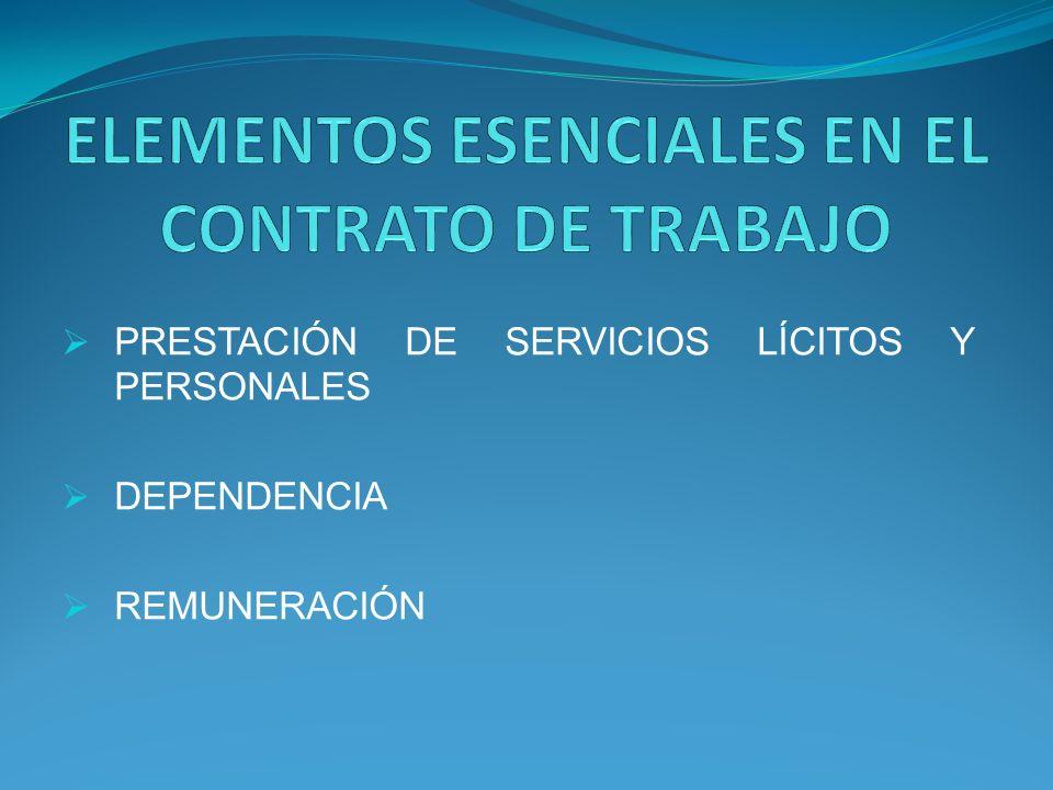 PRESTACIÓN DE SERVICIOS LÍCITOS Y PERSONALES DEPENDENCIA REMUNERACIÓN