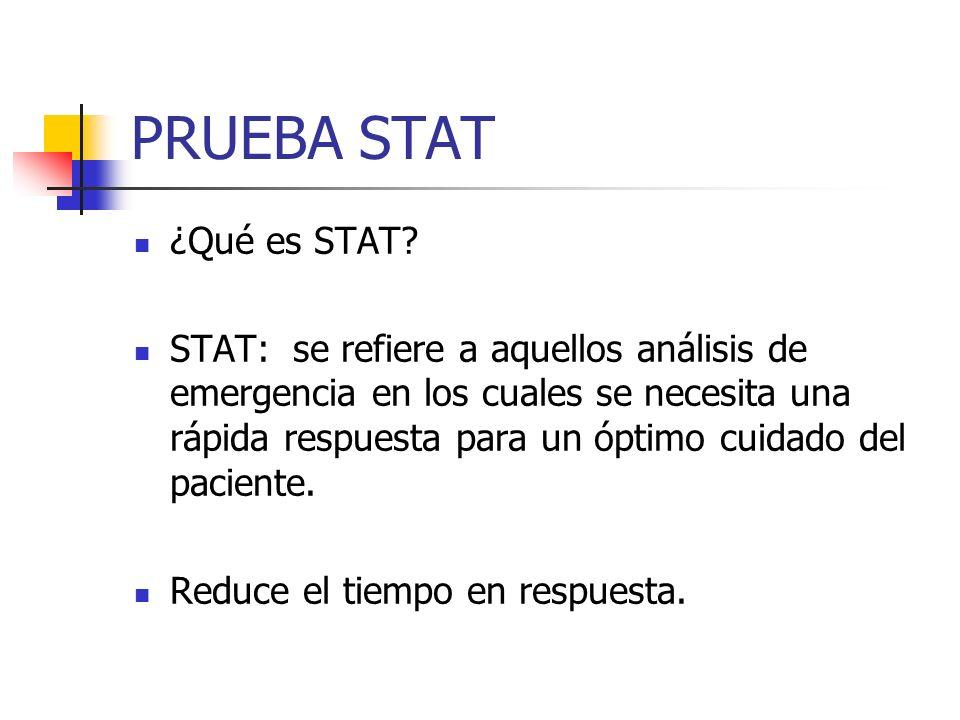 Retrasos de STAT : posibles razones Al registro de las muestras en la computadora Al separar ineficientemente STATS de otras muestras.