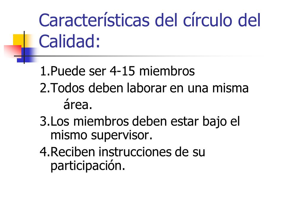 Características del círculo del Calidad: 5.El coordinador del círculo puede ser el mismo que modere.