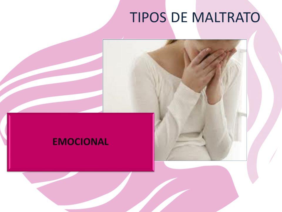 EMOCIONAL TIPOS DE MALTRATO