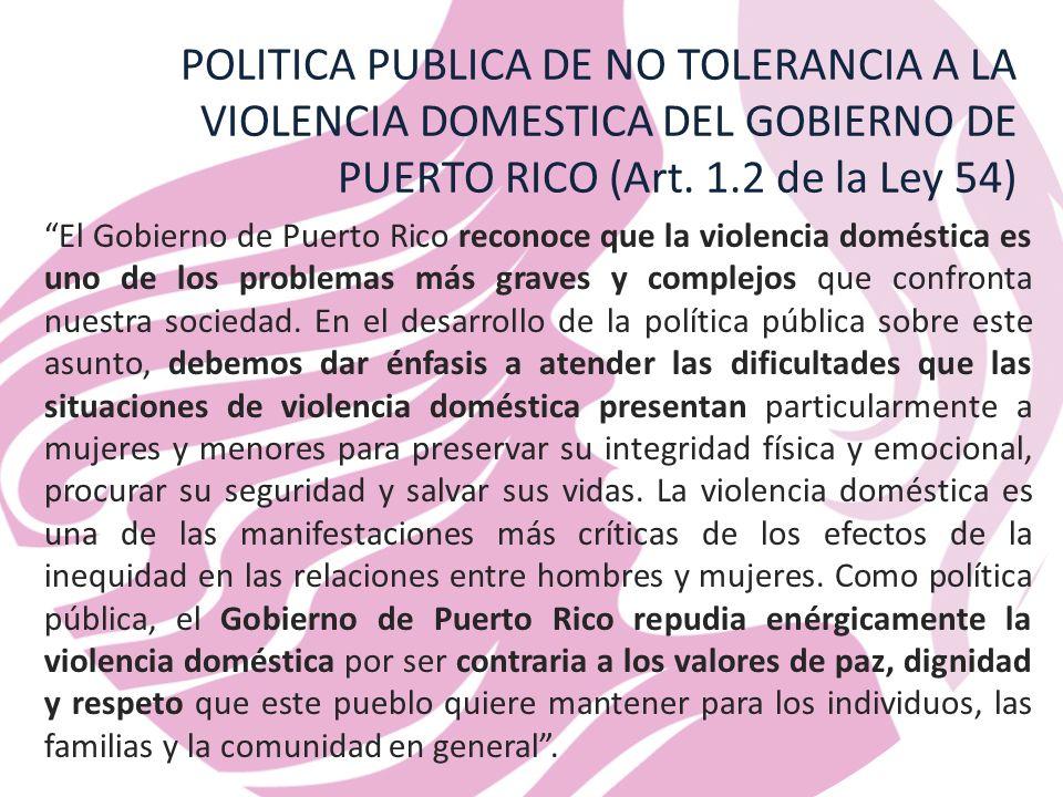 POLITICA PUBLICA DE NO TOLERANCIA A LA VIOLENCIA DOMESTICA DEL GOBIERNO DE PUERTO RICO (Art.