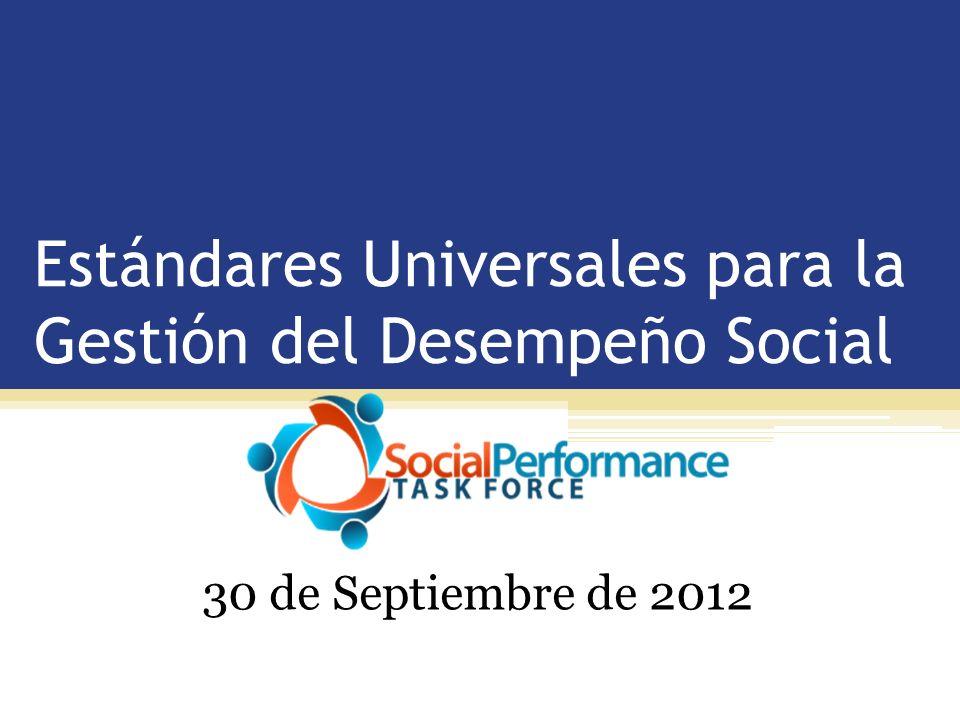 Estándares Universales para la Gestión del Desempeño Social 30 de Septiembre de 2012