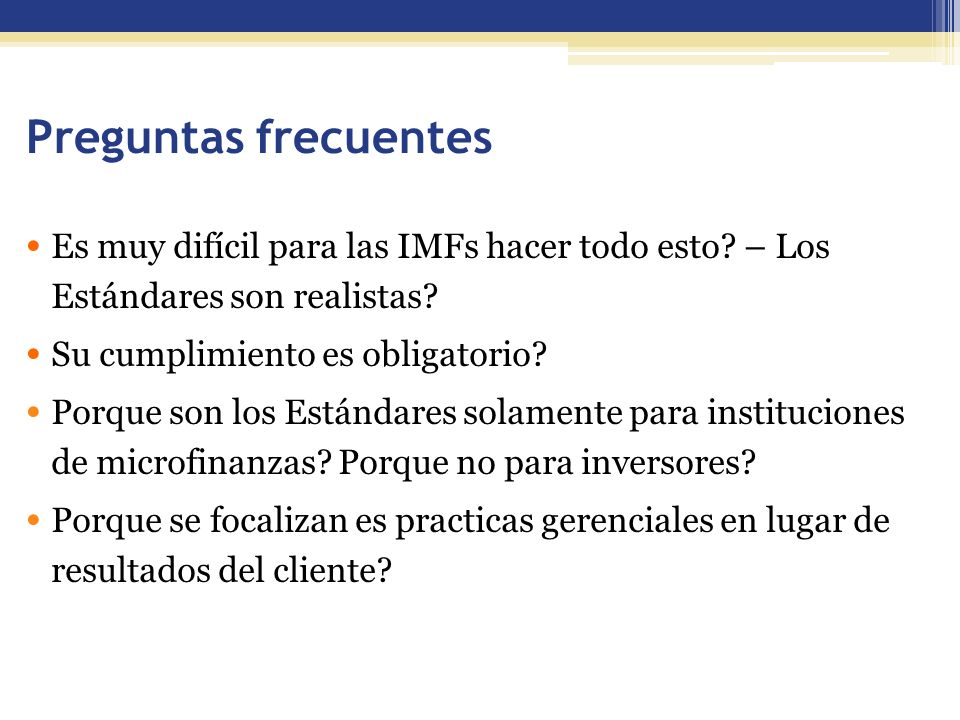 Preguntas frecuentes Es muy difícil para las IMFs hacer todo esto.