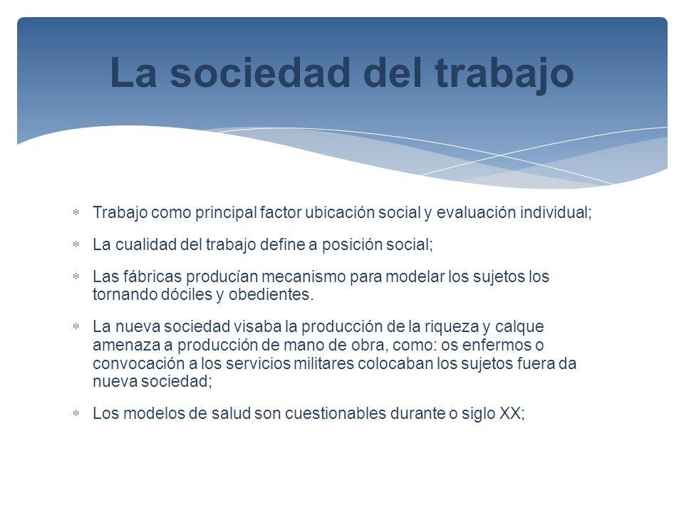 Trabajo como principal factor ubicación social y evaluación individual; La cualidad del trabajo define a posición social; Las fábricas producían mecan