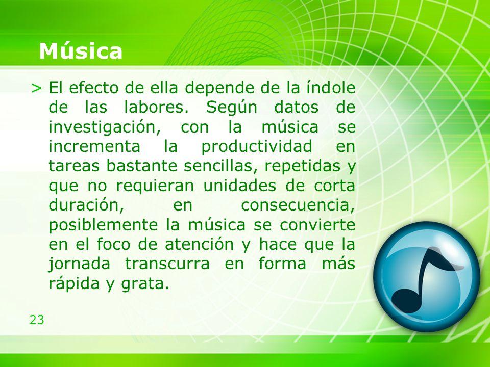 23 Música >El efecto de ella depende de la índole de las labores.