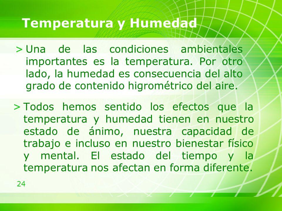 24 Temperatura y Humedad >Una de las condiciones ambientales importantes es la temperatura.