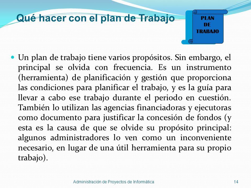 Qué hacer con el plan de Trabajo Un plan de trabajo tiene varios propósitos. Sin embargo, el principal se olvida con frecuencia. Es un instrumento (he