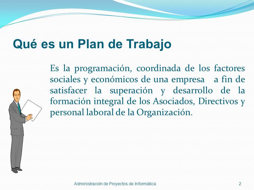 Qué es un Plan de Trabajo Es la programación, coordinada de los factores sociales y económicos de una empresa a fin de satisfacer la superación y desa