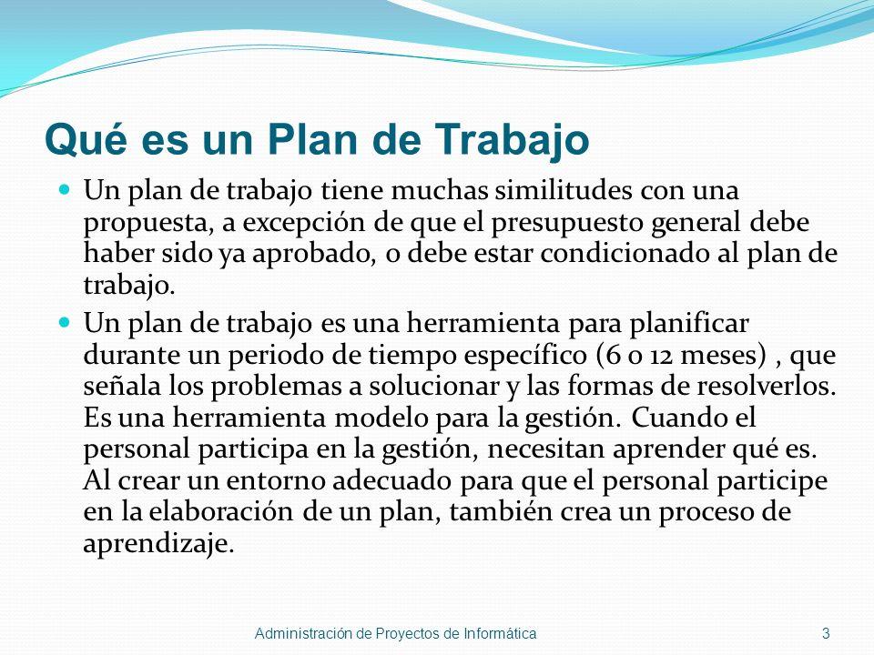 Qué es un Plan de Trabajo Un plan de trabajo tiene muchas similitudes con una propuesta, a excepción de que el presupuesto general debe haber sido ya