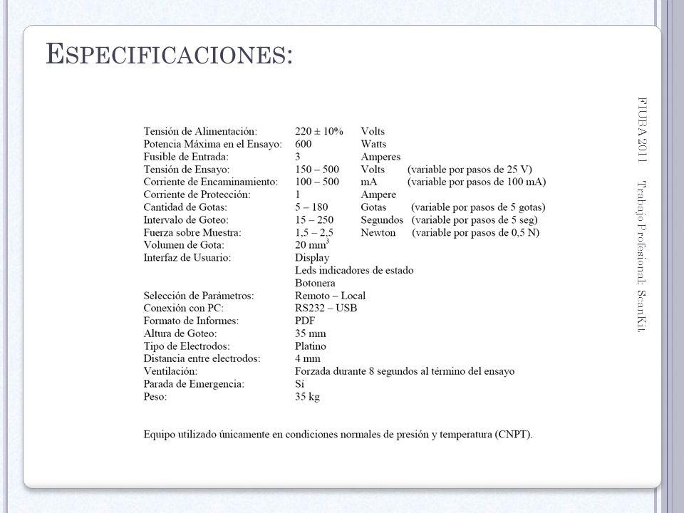 FIUBA 2011 Trabajo Profesional: ScanKit 19 E SPECIFICACIONES :