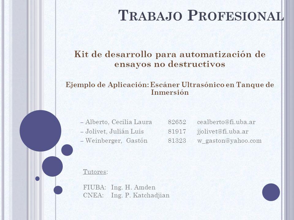 T RABAJO P ROFESIONAL Kit de desarrollo para automatización de ensayos no destructivos Ejemplo de Aplicación: Escáner Ultrasónico en Tanque de Inmersi