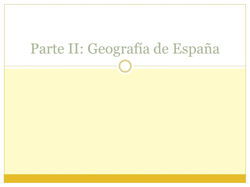 Parte II: Geografía de España